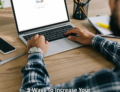 5 Ways To Increase Your Website's Google Rankings