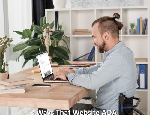 3 Ways That Website ADA Compliance Impacts Your Business